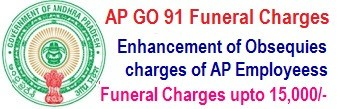 AP GO 91 Enhancement of Funeral Charges upto 15000 obsequies Deceased