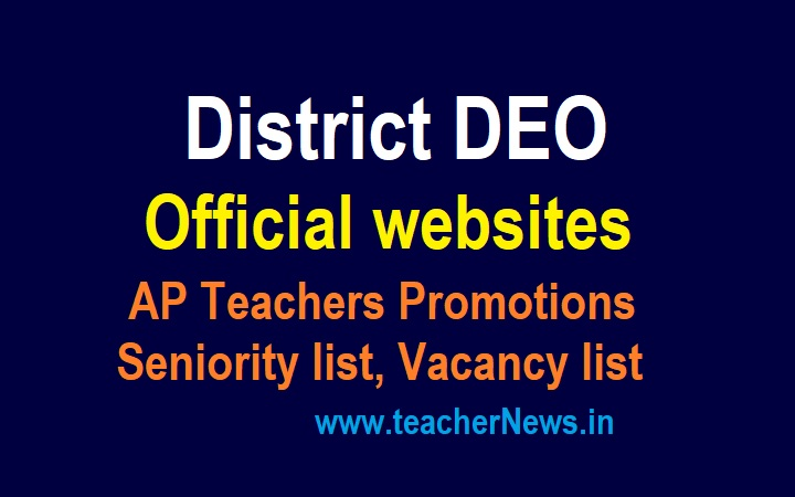 District DEO Official websites in AP Teachers Promotions Seniority list, Vacancy for Monthly 2021-22