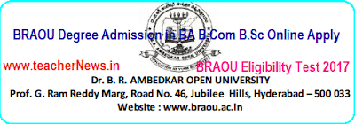 BRAOU Degree Admission in BA B.Com B.Sc Online Apply for Eligibility Test Dates 2017