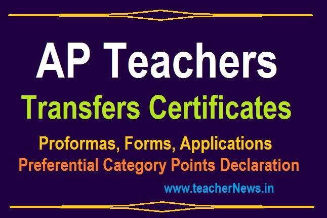 AP Teachers Transfers Certificates Proformas, Forms, Applications, Preferential Category Points