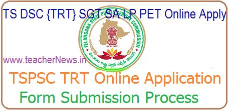 TS DSC {TRT} SGT SA LP PET Online Application Form Submission @tspsc.gov.in