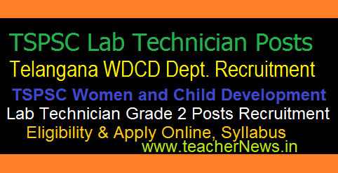 TSPSC Lab Technician 200 Posts Recruitment Notification 2018 in Women and Child Development Dept