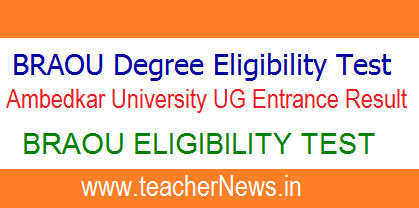 BRAOU Degree Eligibility Test Results 2020 - Ambedkar Open University UG Entrance Result
