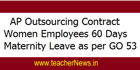 AP Outsourcing Contract Women Employees 60 Days Maternity Leave GO 53