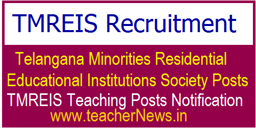 Telangana Residential Recruitment Board to fill the JL, PGT, TGT, PD Posts in #TMREIS Instituitions through Direct Recruitment