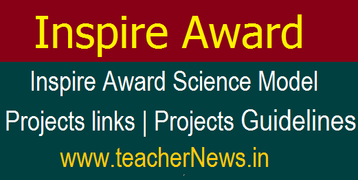 Inspire Award Science Model Projects links | Projects Guidelines