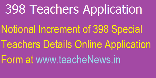 Notional Increment of 398 Special Teachers Details Online Application Form