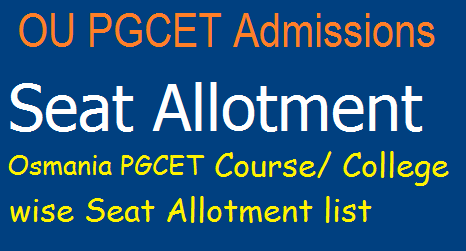 OUCET 2018 MA, MSc, MCom Seat allotment College Wise list in Osmania Required Certificates list