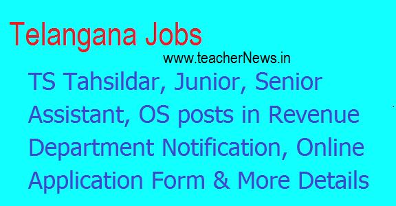 TS Tahsildar, Junior, Senior Assistant, OS posts in Revenue Department Notification