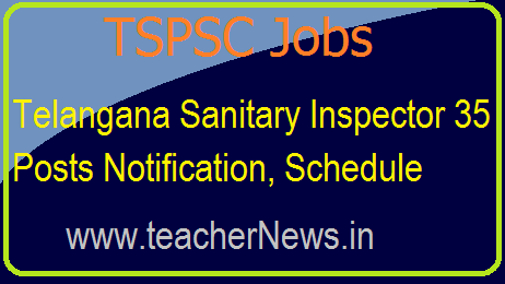 TS Sanitary Inspector 35 Posts Notification, Schedule | Online Apply Now