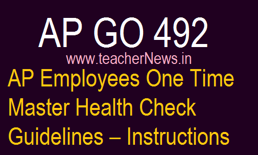 GO 492 AP Employees One Time Master Health Check Guidelines – Instructions