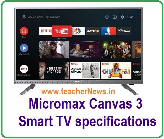 Micromax Canvas 3 Smart Android TV Specifications – Prizes of 32-inch HD, 40-inch Full HD