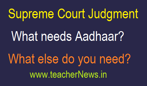 Supreme Court Judgment - What needs Aadhaar? What else do you need?