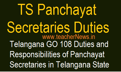Telangana Panchayat Secretaries Duties and Responsibilities GO 108