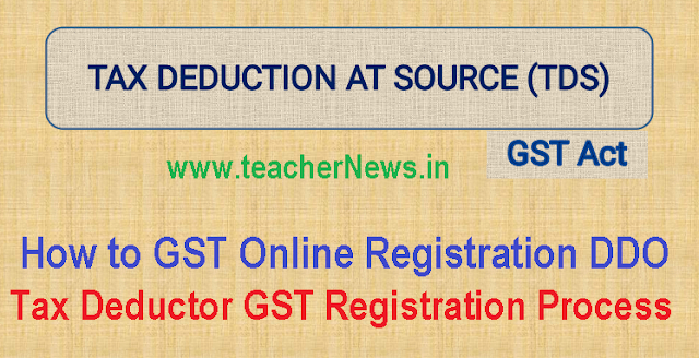 How to GST Online Registration DDO - Tax Deductor GST Registration Process