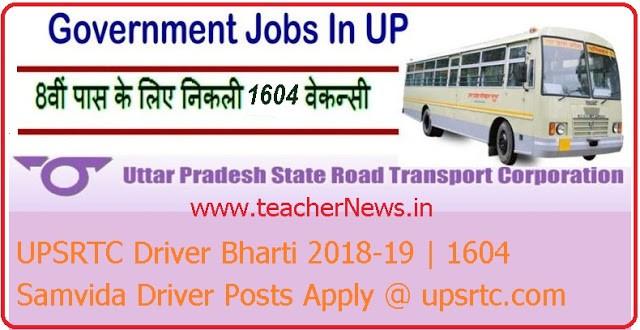 UPSRTC Driver Bharti 2018-19   1604 Samvida Driver Posts Apply @ upsrtc.com