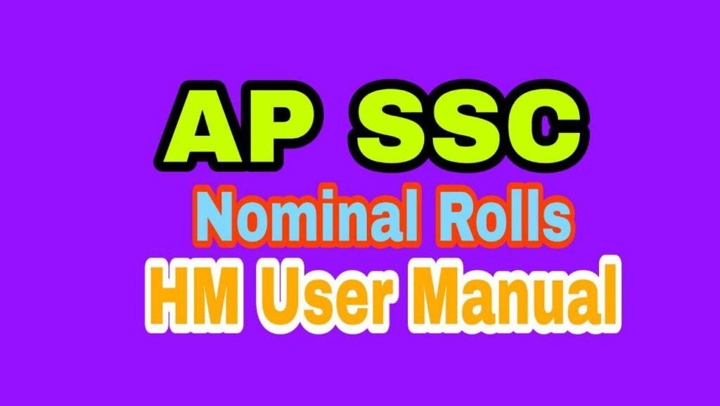 AP SSC Submission Nominal Rolls 2021 for SSC Public Examinations Instructions to HM User Manual