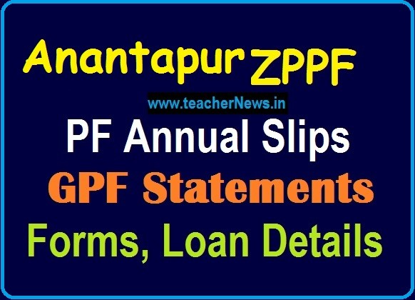 Anantapur ZPPF GPF Annual Slips for Anantapur District teachers and Employees zpgpf.ap.nic.in