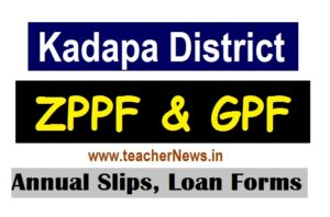 Kadapa ZPPF GPF Annual Slips for KADAPA District teachers and Employees