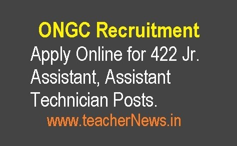 ONGC Recruitment 2018 Online Apply for 422 Jr. Assistant, Assistant Technician Posts
