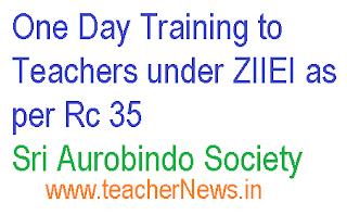 One Day Training to Teachers under ZIIEI as per Rc 35 - Sri Aurobindo Society