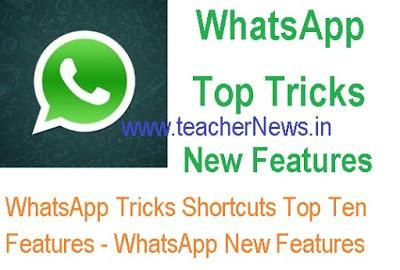 WhatsApp Tricks Shortcuts Top Ten Features - WhatsApp New Features Dec 2018