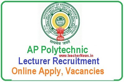 AP Polytechnic Lecturer Recruitment 2019 – 405 Vacancies Online Apply @ psc.ap.gov.in