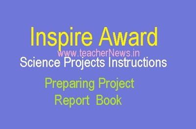 Inspire Award Science Projects 2020 - Instructions for Preparing Project Report Book