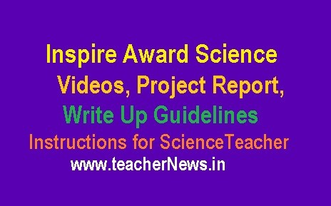 Inspire Award Science Videos 2020 Science Project Report, Write Up Guidelines - Instructions for Science Teacher