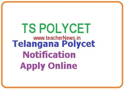 Telangana Polycet Notification 2021 Apply Online @ polycetts.nic.in - TS Polytechnic Entrance Test