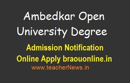 Ambedkar Open University Degree Admission Notification 2019 Online Apply @ braouonline.in