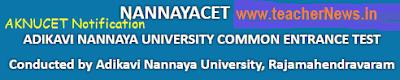 NANNAYACET 2019 Online Application for PG MA MSc Admissions | AKNUCET Notification 2019