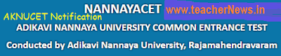 NANNAYACET 2019 Online Application for PG MA MSc Admissions | AKNUCET Notification 2019