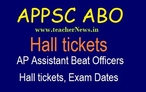 APPSC Assistant Beat Officers Hall tickets 2019 | AP ABO Exam Dates 2019