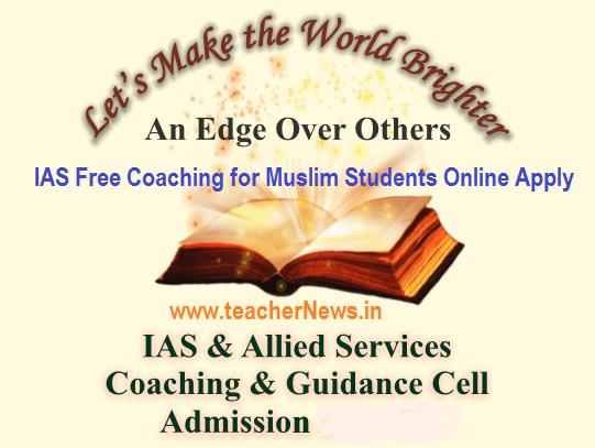 IAS Free Coaching for Muslim Students Online Apply 2019  Minorities Civil Services Coaching hajcommittee.gov.in
