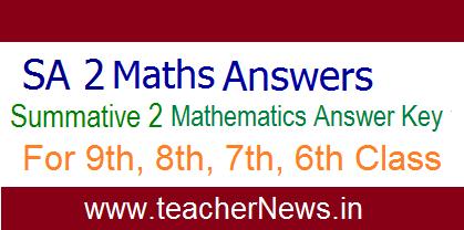 SA 2/ Summative 2 Maths Answer Key 6th, 7th, 8th, 9th Class for AP Schools April 2019