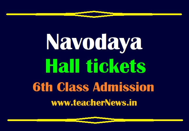 Navodaya Hall tickets For 6th Class Entrance Test 2021 - Download JNVST Admit Card 2021