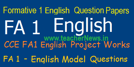 FA 1 (Formative 1) English Question Papers Slip Test, Project work for 6th, 7th, 8th, 9th, 10th Class
