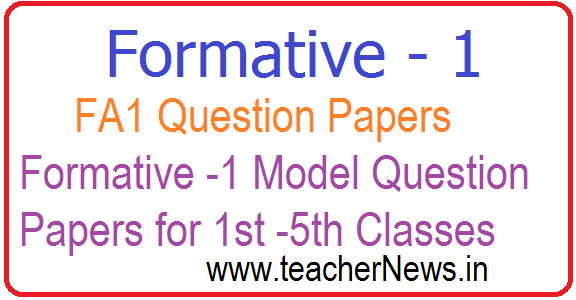 Formative -1 Model Question Papers for 1st -5th Classes