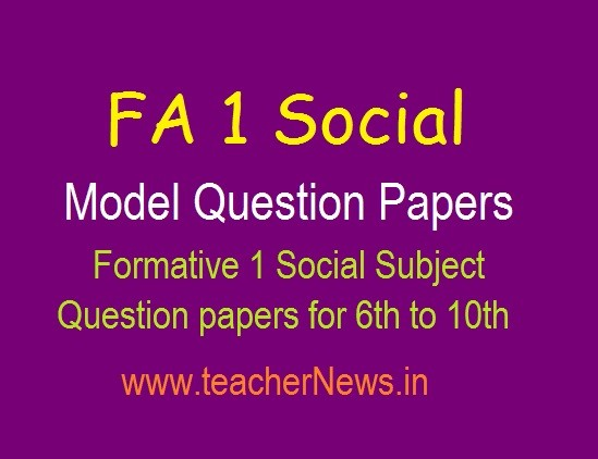Social FA1 Question papers for 6th to 10th Classes | Formative 1 Social Projects pdf