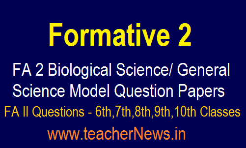 FA 2 Biological Science/ NS Question Paper For 6th, 7th, 8th, 9th, 10th Class Slip Test Questions 2019