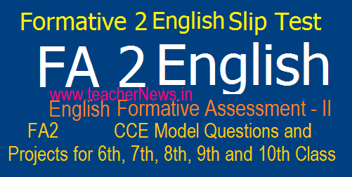 Formative 2/ FA 2 English Question Papers, Projects Works 6th, 7th, 8th, 9th, 10th Class Formative 2 English Slip Test