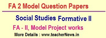 Formativee 2/ FA 2 Social CCE Question Papers, Project work 6th, 7th, 8th, 9th, 10th Class for AP, TS