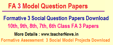 FA 3 Social Question Papers 6th, 7th, 8th, 9th, 10th Class - Formative 3 Social Project Works