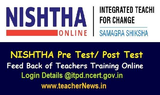 NISHTHA Pre Post Test Feed Back Teachers Training Online Login Details @itpd.ncert.gov.in
