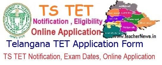 TS TET 2020 Notification tstet.cgg.gov.in - Telangana Teacher Eligibility Test Online Application
