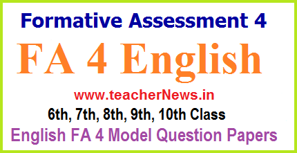 FA 4 English Question Papers  9th, 8th, 7th, 6th, 10th Class