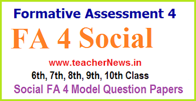 FA 4 Social Question Papers 9th, 8th, 7th, 6th Class - Formative 4 Social CCE Project works