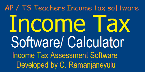 Income Tax Software for AP / TS Teachers/ Employees IT Slab rates, Saving Details
