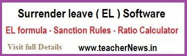 Teachers Surrender leave Software, EL Calculation formula, Earned Leave Proceeding Sanction Rules 2020